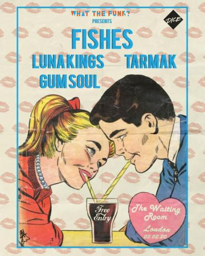 WTF? Presents Fishes, Luna Kings, Tarmak, Gum Soul @ The Waiting Room