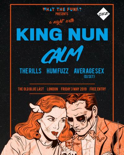 WTF? Presents King Nun, CALM, The Rills, Hum Fuzz @ The Old Blue Last